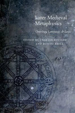 Later Medieval Metaphysics : Ontology, Language, and Logic - Rondo Keele