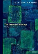 The Essential Writings : Philosophy's Perpetual War - Jean-Luc Marion
