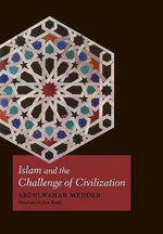 Islam and the Challenge of Civilization : The Jewish Reception of Copernican Thought - Abdelwahab Meddeb