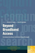 Beyond Broadband Access : Developing Data-Based Information Policy Strategies