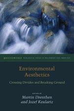 Environmental Aesthetics : Crossing Divides and Breaking Ground