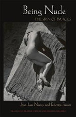 Being Nude : The Skin of Images - Jean-Luc Nancy