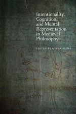 Intentionality, Cognition, and Mental Representation in Medieval Philosophy