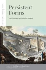 Persistent Forms : Explorations in Historical Poetics