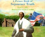 A Picture Book of Sojourner Truth : Picture Book Biographies - David Adler
