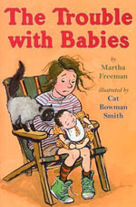 The Trouble with Babies - Martha Freeman