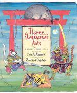 Three Samurai Cats : A Story from Japan - Eric A Kimmel