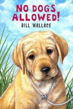 No Dogs Allowed - Bill Wallace