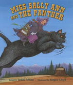 Miss Sally Ann and the Panther - Bobbi Miller