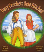 Davy Crockett Gets Hitched - Bobbi Miller