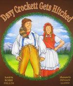 Davy Crockett Gets Hitched - Bobbi Miller