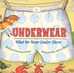 Underwear : What We Wear Under There - Ruth Freeman Swain