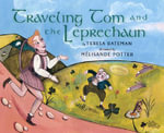 Traveling Tom and the Leprechaun - Teresa Bateman