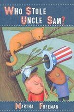 Who Stole Uncle Sam? : Chickadee Court Mysteries - Martha Freeman