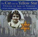 The Cat with the Yellow Star : Coming of Age in Terezin - Susan Goldman Rubin