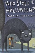 Who Stole Halloween? : Chickadee Court Mysteries - Martha Freeman