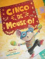 Cinco De Mouse-O! : Mouse (Holiday House) - Judy Cox