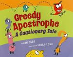 Greedy Apostrophe : A Cautionary Tale - Jan Carr