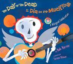 The Day of the Dead, El Dia de Los Muertos : A Bilingual Celebration - Bob Barner