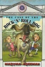The Case of the Rock 'n' Roll Dog - Martha Freeman