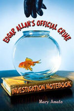 Edgar Allan's Official Crime Investigation Notebook - Mary Amato