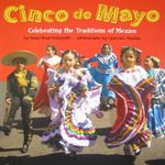 Cinco de Mayo : Celebrating the Traditions of Mexico - Diane Hoyt-Goldsmith