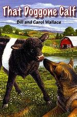 That Doggone Calf - Bill Wallace