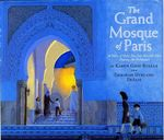 The Grand Mosque of Paris : A Story of How Muslims Rescued Jews During the Holocaust - Karen Gray Ruelle