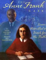 The Anne Frank Case : Simon Wiesenthal's Search for the Truth - Susan Goldman Rubin