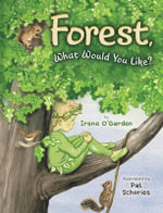 Forest, What Would You Like? - Irene O'Garden