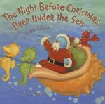 The Night Before Christmas, Deep Under the Sea : A Children's Guide to Boston - Kathie Kelleher