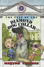 The Case of the Diamond Dog Collar : First Kids Mysteries (Hardcover) - Martha Freeman