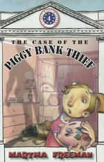 The Case of the Piggy Bank Thief : First Kids Mystery #4 - Martha Freeman