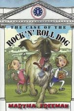 The Case of the Rock 'n' Roll Dog : First Kids Mystery #1 - Martha Freeman