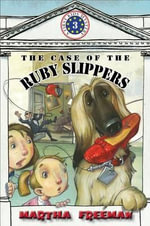 The Case of the Ruby Slippers : First Kids Mysteries (Quality) - Martha Freeman