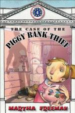 The Case of the Piggy Bank Thief - Martha Freeman