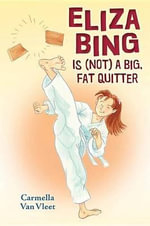 Eliza Bing Is (Not) a Big, Fat Quitter - Carmella Van Vleet