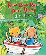 Row, Row, Row Your Boat - Jane Cabrera