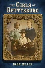The Girls of Gettysburg - Bobbi Miller