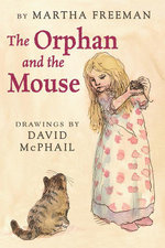 The Orphan and the Mouse - Martha Freeman