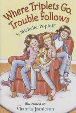 Where Triplets Go, Trouble Follows - Michelle Poploff