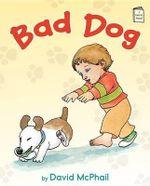 Bad Dog - David McPhail