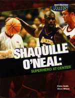 Shaquille O'Neal : Superhero at Center - Pohla Smith