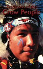 The Traditions of the Crow People : World Culture - E Maher