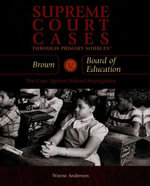 Brown V. Board of Education : The Case Against School Segregation - Wayne Anderson