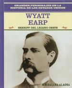 Wyatt Earp : Sheriff del Lejano Oeste : Wyatt Earp : Lawman of the American West :  Sheriff del Lejano Oeste : Wyatt Earp : Lawman of the American West - Magdalena Alagna