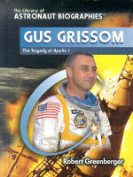 Gus Grissom : The Tragedy of Apollo 1 - Robert Greenberger