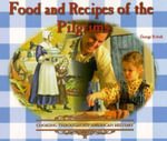 Food and Recipes of the Pilgrims - George Erdosh