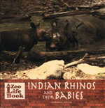Indian Rhinos and Their Babies : Zoo Life Book - Marianne Johnston