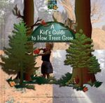 A Kid's Guide to How Trees Grow : Digging in the Dirt - Patricia Ayers
